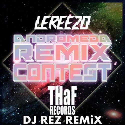 LeReezo - Andromeda (DJ REZ Remix)