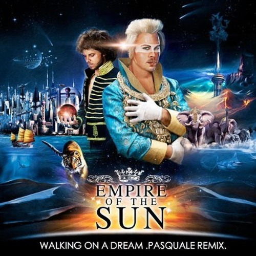 Release: Empire of the Sun - Walking on a Dream (PASQUALE Remix)