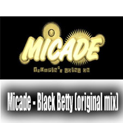 "Micade - Black Betty (Original mix) ""Please read the description"""
