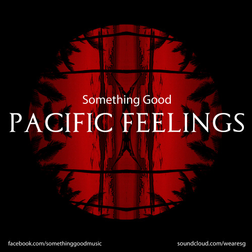 Something Good - Pacific Feelings (Original Mix)