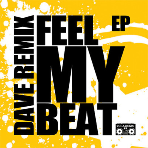 Dave Remix-Feel My Beat EP - Sampler- Bulabeats -bb0038- OUT FEB 10th