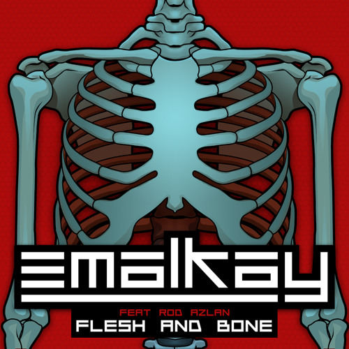 Emalkay feat. Rod Azlan - Flesh & Bone