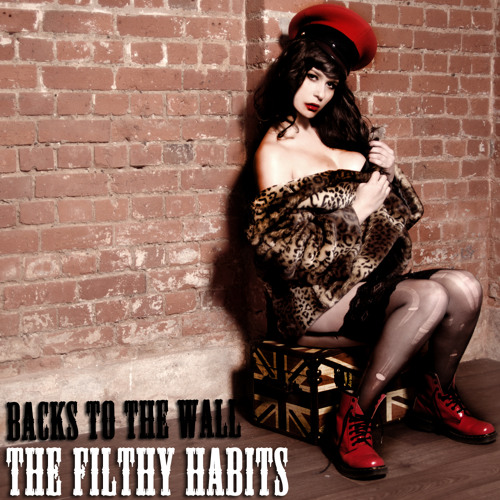 The Filthy Habits - Backs To The Wall