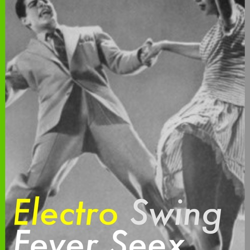 Funky Mosquito Electro Swing Fever Seex (Dancing Lounge)