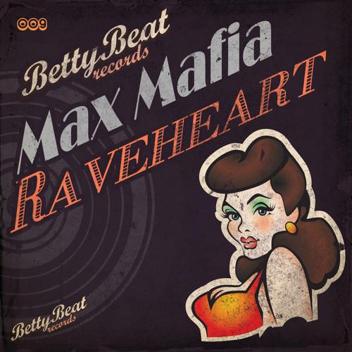 Max Mafia - Raveheart (Original Edit) Preview