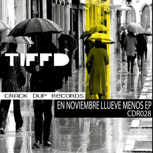 Tiffd - En Noviembre Llueve Menos (Mario Spit Likes Rain Remix) [Crack Dup Records]