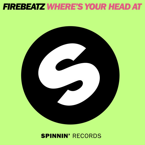 Firebeatz - Where's Your Head At [Spinnin Records]