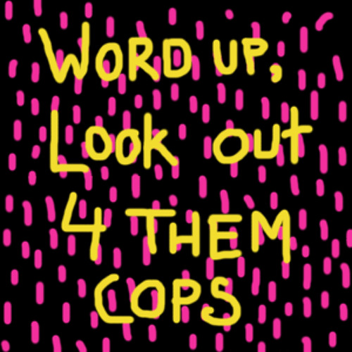 GAY'S ANATOMY - Word Up, Look Out 4 Them Cops