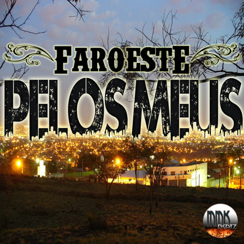 Faroeste - Pelos Meus [Prod. MMKBeatz]