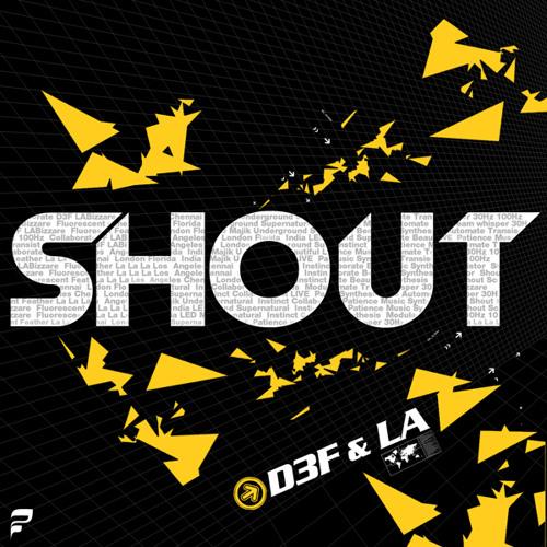 D3F & LA - Shout