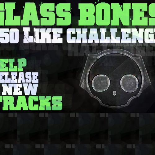 Facebook 550 Like Challenge (http://www.facebook.com/Glassbonesmusic)