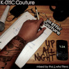 Kotic Couture - Up All Night (FREE MIXTAPE DOWNLOAD IN DESCRIPTION)