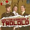 Doctor Werewolf vs Eduard Khil - Trololo [CLIP]