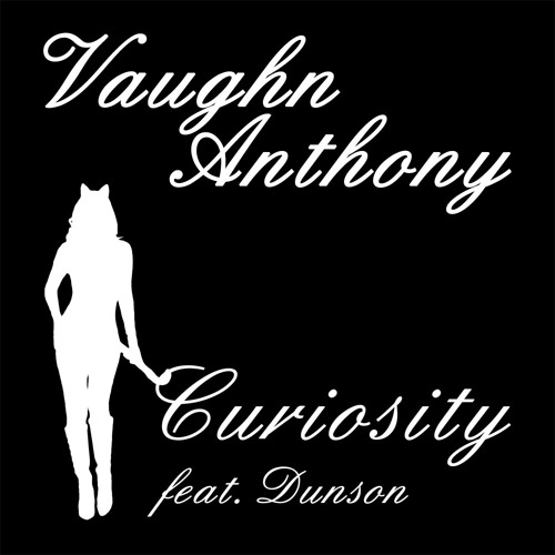 Vaughn Anthony - Curiosity (feat. Dunson)