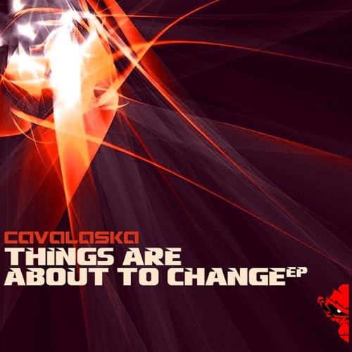 Cavalaska - Things Are About To Change EP