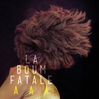 La Boum Fatale - AAA
