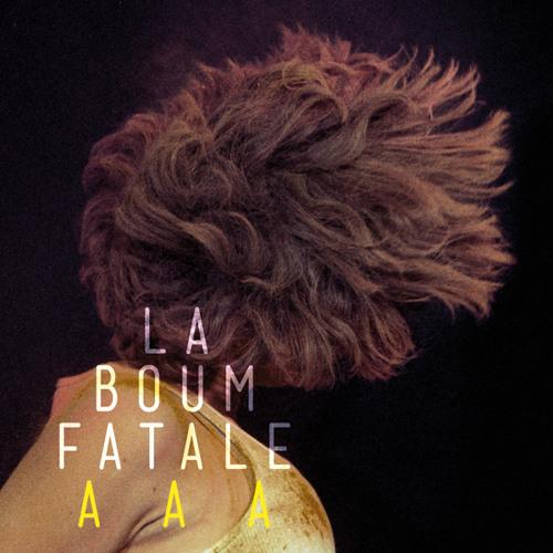 La Boum Fatale - AAA (Single Edit)
