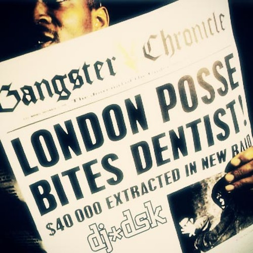 London Posse - Gangster Chronicle (DJ DSK remix) Mastered