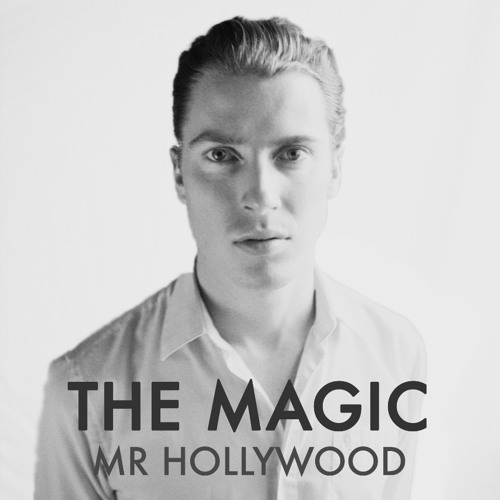 The Magic - 'Mr Hollywood'