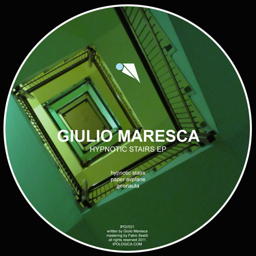 Giulio Maresca - GEONAUTA -  Hypnotic Stairs Ep -IPO//031