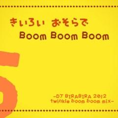 Kiiroi Osorade Boom Boom Boom -DJ BIRABIRA 2012 twinkle boom boom mix-