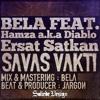 Bela Feat. Hamza Yetik & Ersat Satkan - Savas Vakti