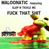 Maloonatic-Fuck That Shit Featuring Slap N Tickle MC D8D028