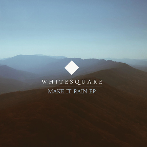 Whitesquare - Make It Rain EP