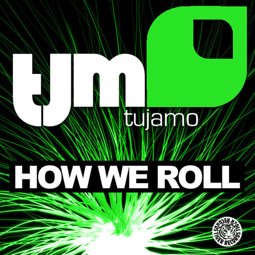 Tujamo - How We Roll (Original)