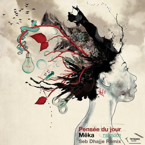 MËka - La Pensee Du Jour - Original mix