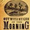 Out With My Gun in the Morning : 27-1-12