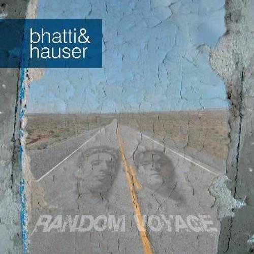 """Bhatti&Hauser """"Random Voyage"""" - Part2"""