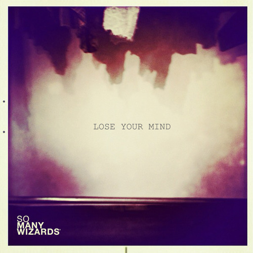 So Many Wizards - Lose Your Mind