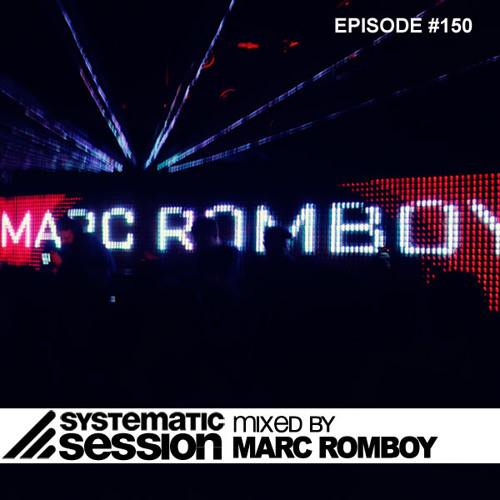 Systematic Session Episode 150 (Mixed by Marc Romboy)