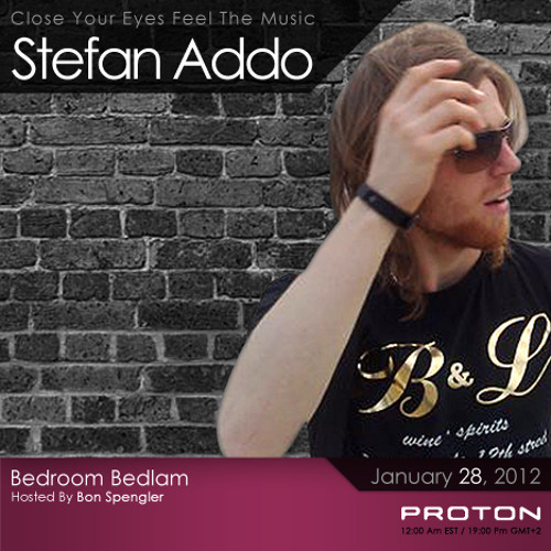 Stefan Addo   Bedroom Bedlam [January 27, 2012] On Proton Radio