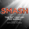The 20th Century Fox Mambo ft. Katharine McPhee - Smash Cast
