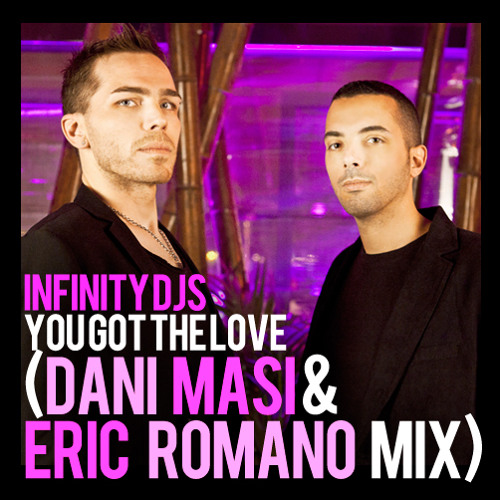 Infinity Djs - You Got The Love (Dani Masi & Eric Romano mix) LOW QUALITY