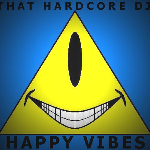 Happy Vibes - THAT HARDCORE DJ - (FREEDOWNLOAD)