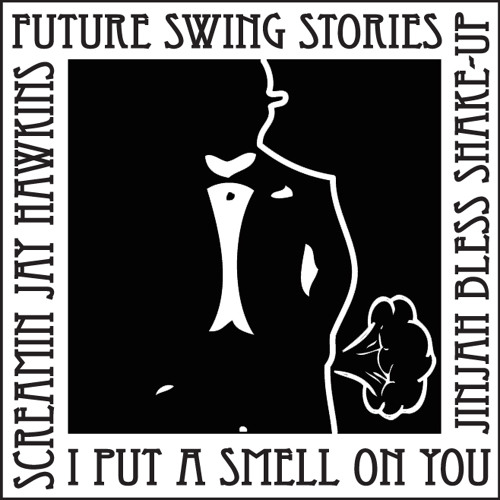 I Put A Smell On You - M.O.P/Scream'in J Hawkins Re-up By Jinjah Bless(Future Swing Stories)Download