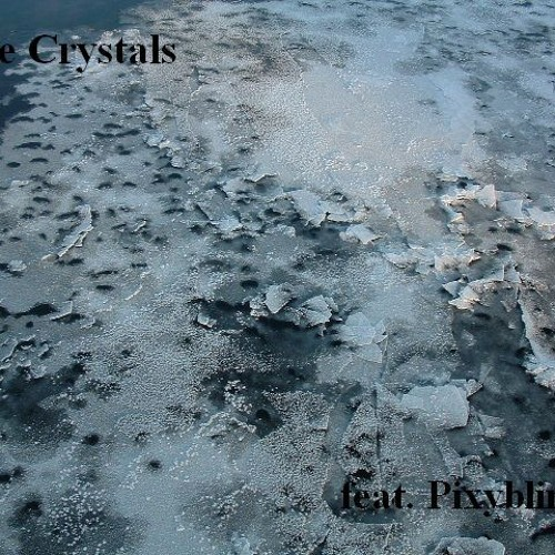 06 Ice Crystals feat. Pixyblink