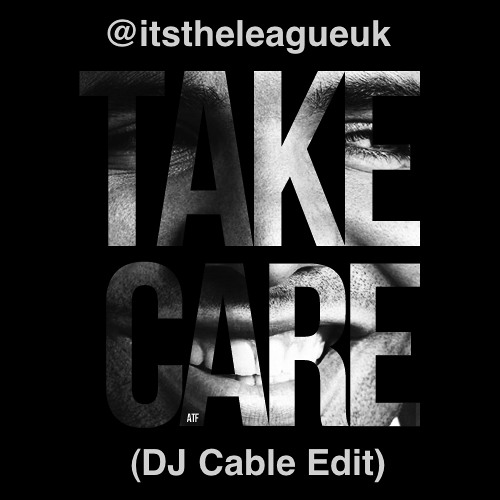 Drake - Take Care (DJ Cable Edit) **FREE DOWNLOAD**