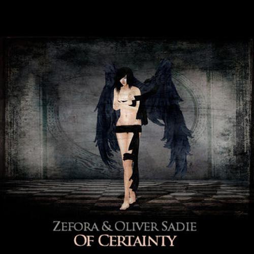 Zefora & Oliver Sadie - Of Certainty (Zefora's Broken Shadow Remix)