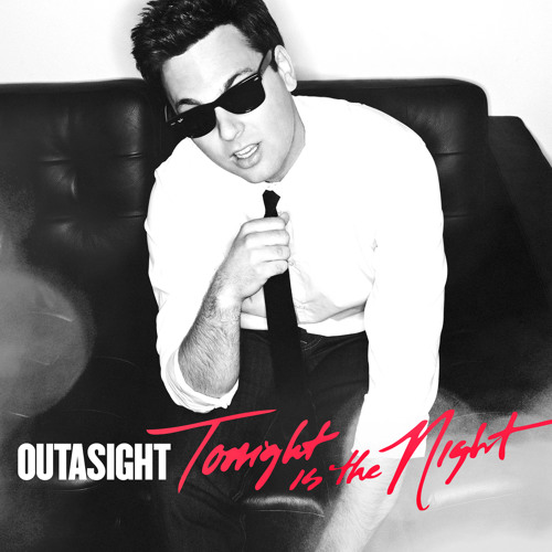 Outasight - Tonight Is The Night (Clean)