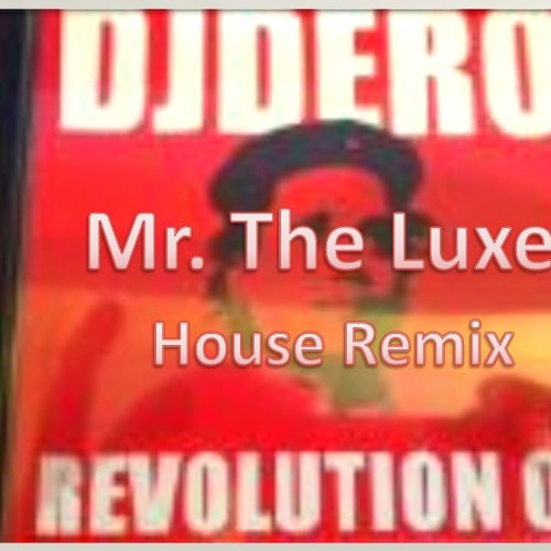 Revolution - Dj Dero (Mr. The Luxe - House Remix 2012)