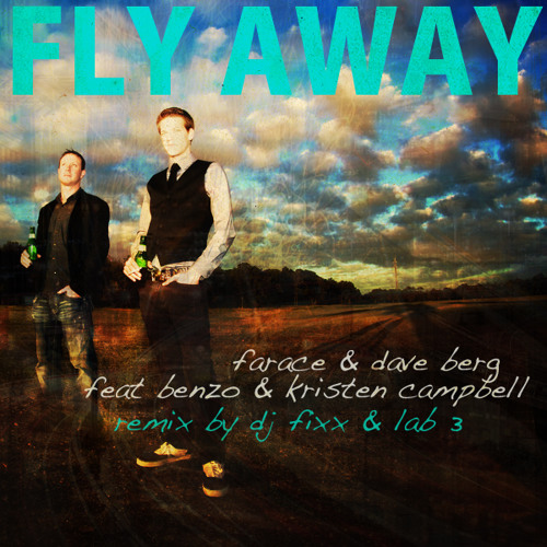 Farace/Dave feat Benzo/Kristen Campbell - Fly Away (Fixx/Lab 3 Mix)