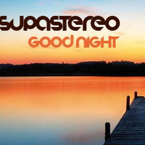 supastereo - good night