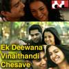 Ek Deewana Vinaithandi Chesave