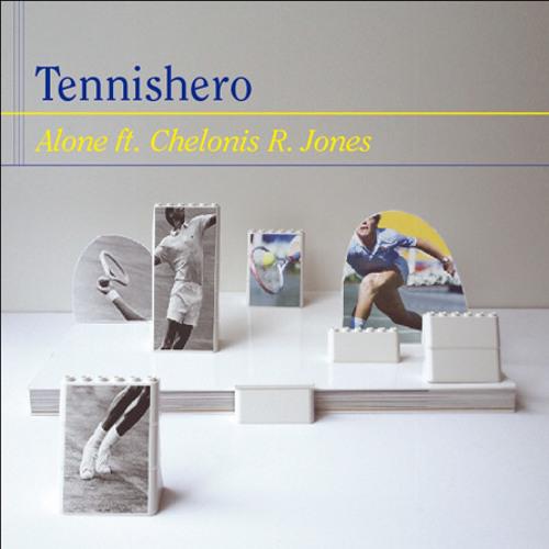 Tennishero ft. Chelonis R. Jones - Alone