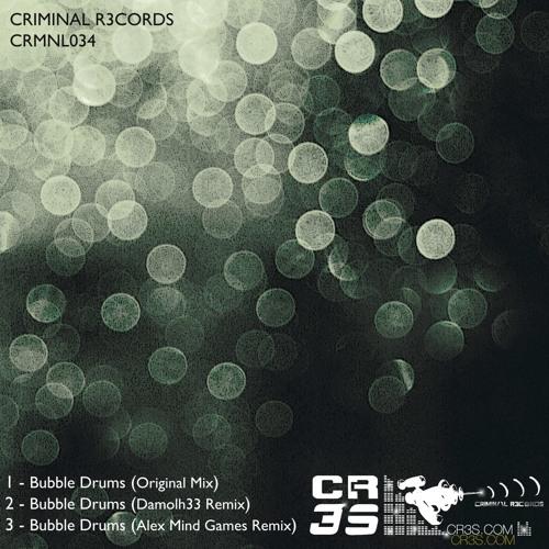 Cr3s - Bubble Drums (Damolh33 remix) (CRMNL034) [Criminal R3cords]