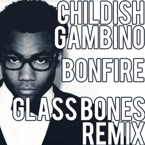 Childish Gambino - Bonfire (Explicit) (Glass Bones Remix)